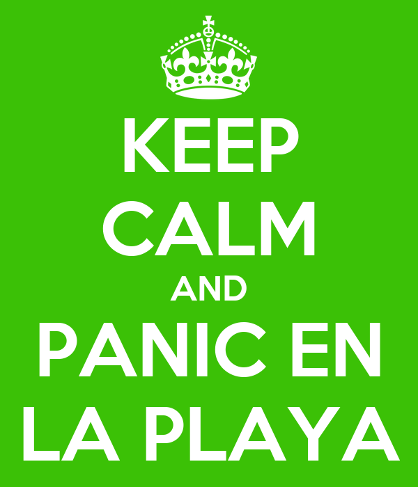 KEEP CALM AND PANIC EN LA PLAYA