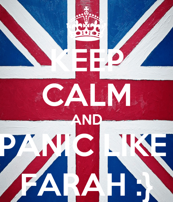 KEEP CALM AND PANIC LIKE  FARAH :}