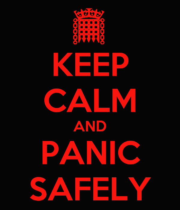 KEEP CALM AND PANIC SAFELY