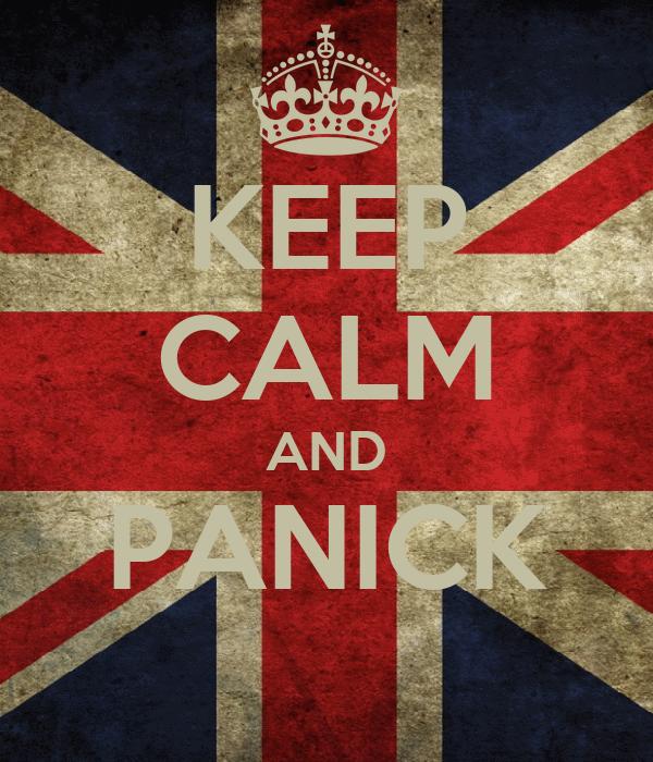 KEEP CALM AND PANICK