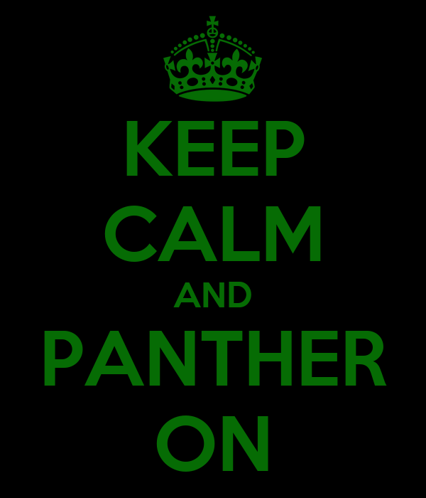 KEEP CALM AND PANTHER ON