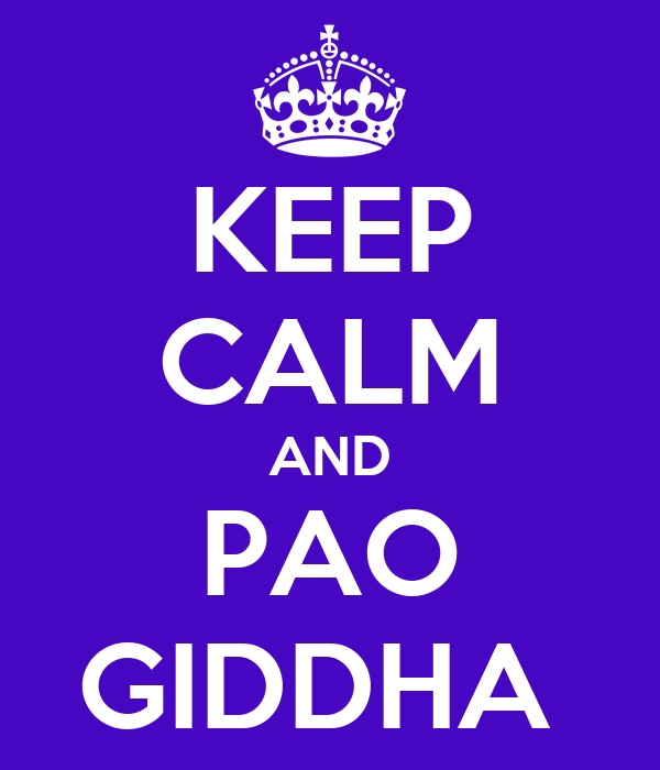 KEEP CALM AND PAO GIDDHA