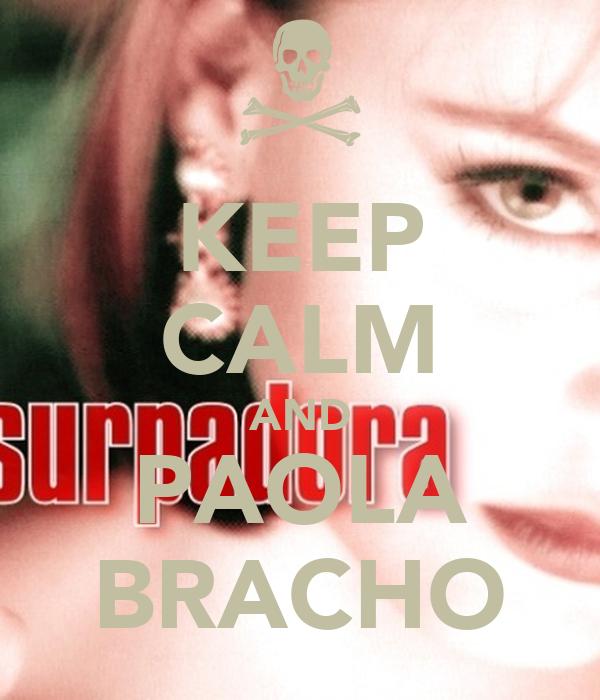 KEEP CALM AND PAOLA BRACHO