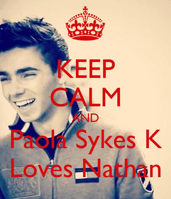 KEEP CALM AND Paola Sykes K Loves Nathan