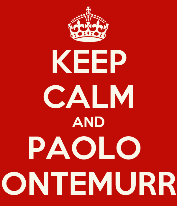 KEEP CALM AND PAOLO  MONTEMURRO