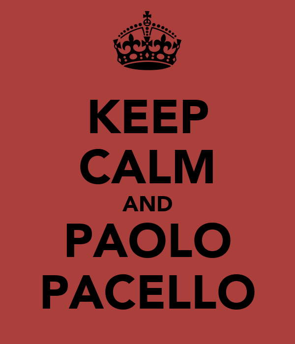 KEEP CALM AND PAOLO PACELLO