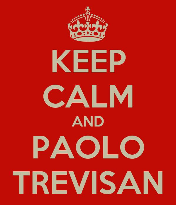 KEEP CALM AND PAOLO TREVISAN