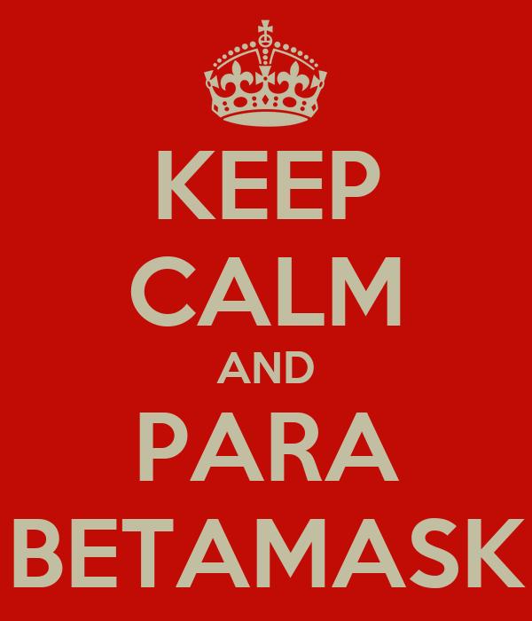 KEEP CALM AND PARA BETAMASK