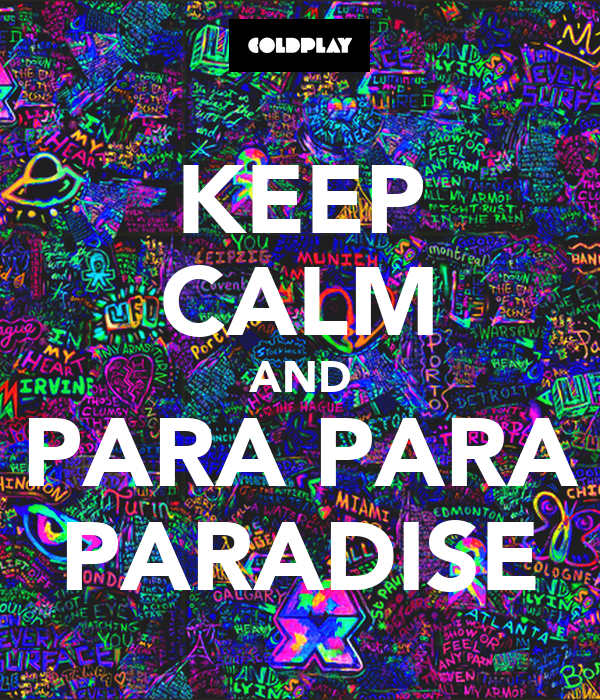 KEEP CALM AND PARA PARA PARADISE