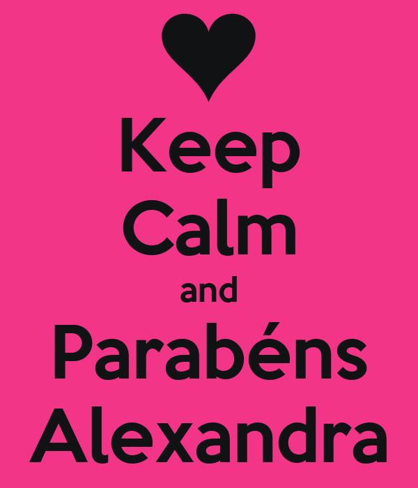 Keep Calm and Parabéns Alexandra