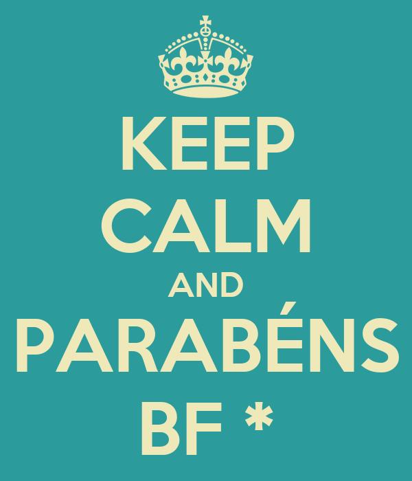 KEEP CALM AND PARABÉNS BF *