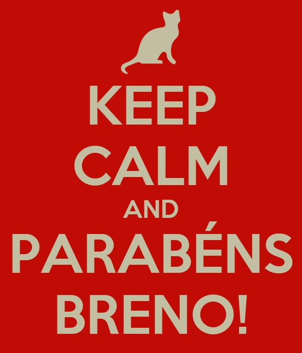 KEEP CALM AND PARABÉNS BRENO!