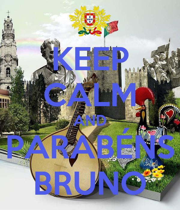 KEEP CALM AND PARABÉNS BRUNO