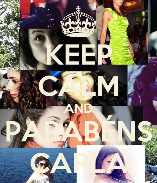 KEEP CALM AND PARABÉNS CARLA