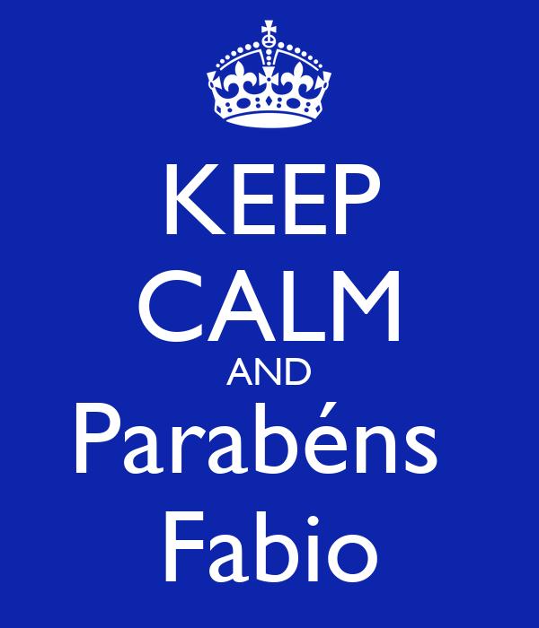 KEEP CALM AND Parabéns  Fabio