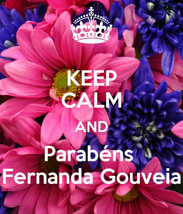 KEEP CALM AND Parabéns  Fernanda Gouveia