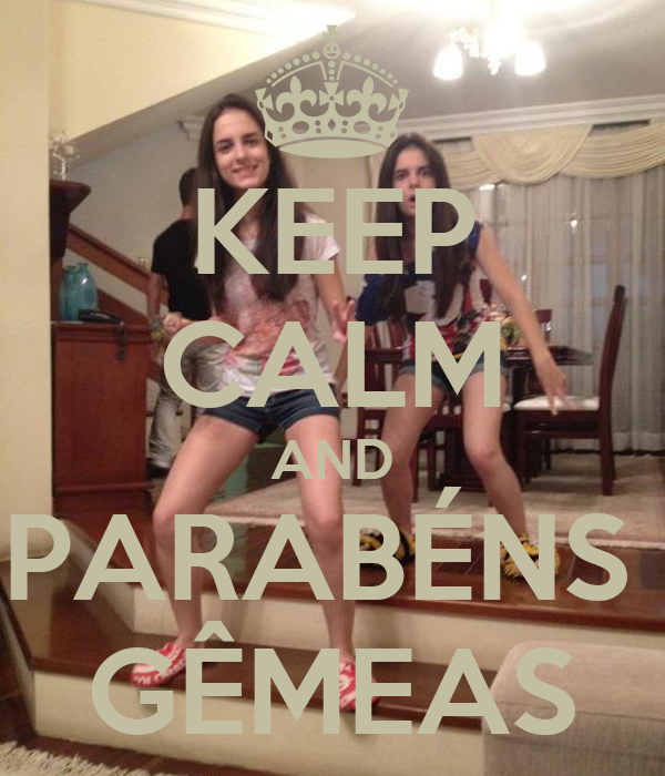 KEEP CALM AND PARABÉNS  GÊMEAS