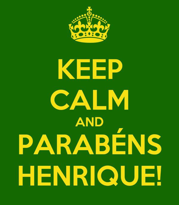 KEEP CALM AND PARABÉNS HENRIQUE!