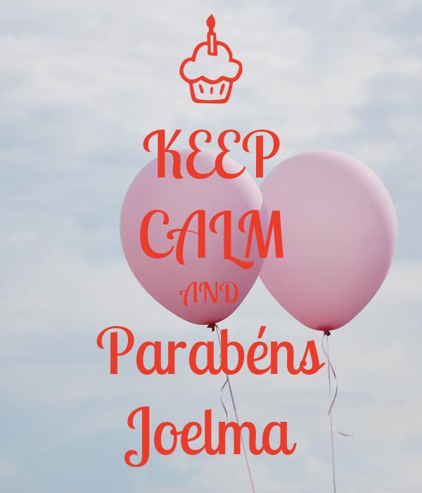 KEEP CALM AND Parabéns Joelma