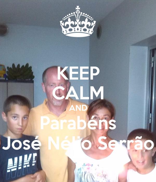 KEEP CALM AND Parabéns José Nélio Serrão