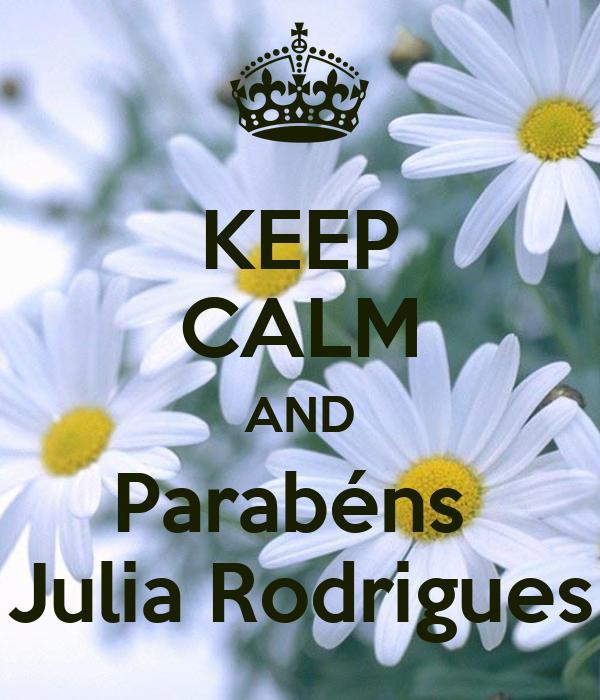 KEEP CALM AND Parabéns  Julia Rodrigues