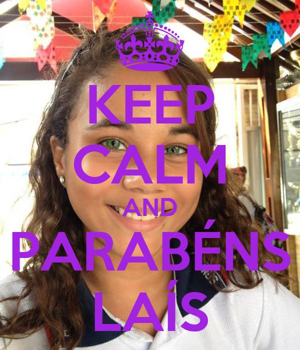 KEEP CALM AND PARABÉNS LAÍS
