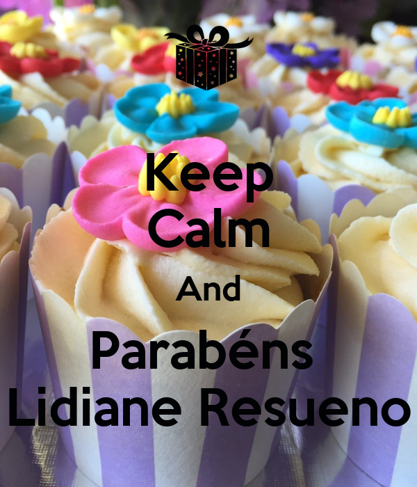 Keep Calm And Parabéns  Lidiane Resueno