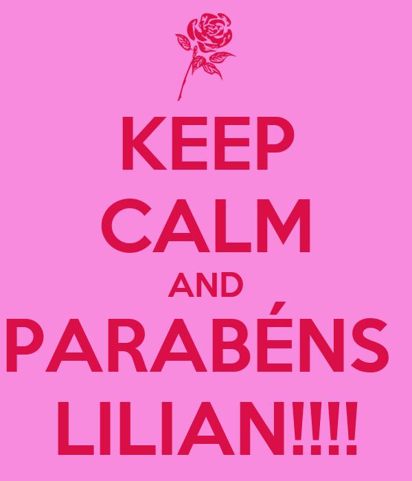 KEEP CALM AND PARABÉNS  LILIAN!!!!