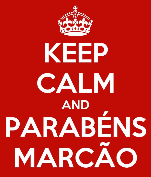 KEEP CALM AND PARABÉNS MARCÃO