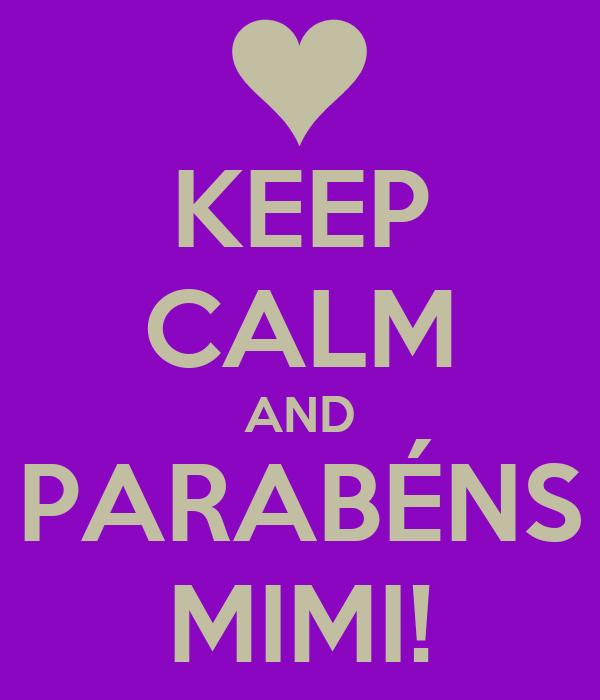 KEEP CALM AND PARABÉNS MIMI!