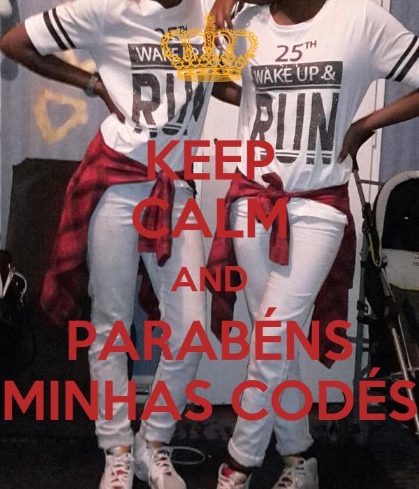 KEEP CALM AND PARABÉNS MINHAS CODÉS