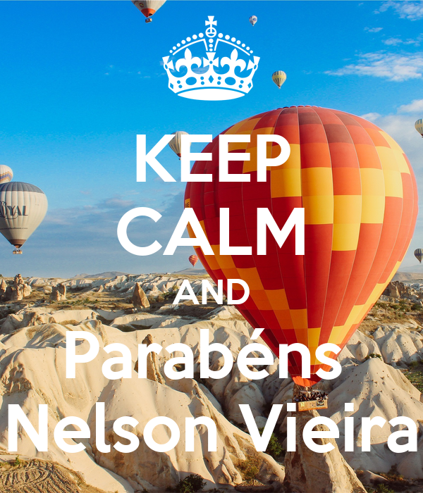 KEEP CALM AND Parabéns  Nelson Vieira