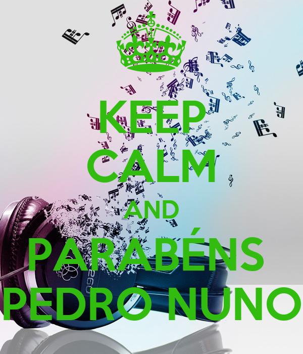 KEEP CALM AND PARABÉNS  PEDRO NUNO
