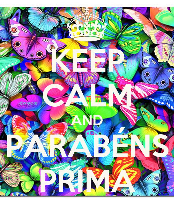 KEEP CALM AND PARABÉNS PRIMA