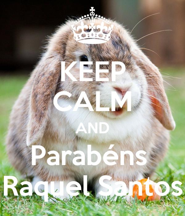 KEEP CALM AND Parabéns  Raquel Santos