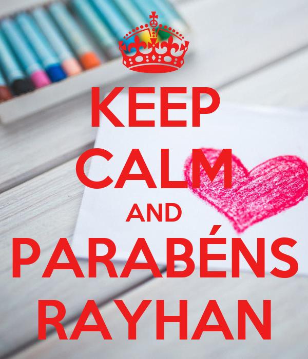 KEEP CALM AND PARABÉNS RAYHAN