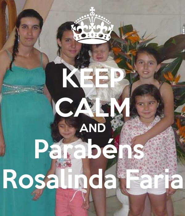 KEEP CALM AND Parabéns  Rosalinda Faria