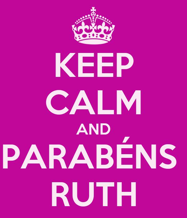 KEEP CALM AND PARABÉNS  RUTH