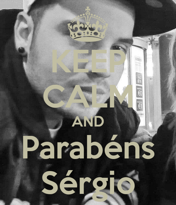 KEEP CALM AND Parabéns Sérgio