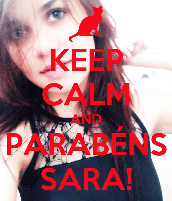 KEEP CALM AND PARABÉNS SARA!