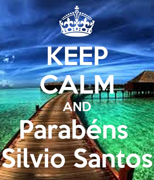 KEEP CALM AND Parabéns  Silvio Santos