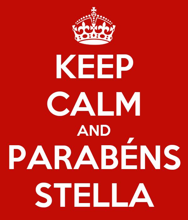 KEEP CALM AND PARABÉNS STELLA