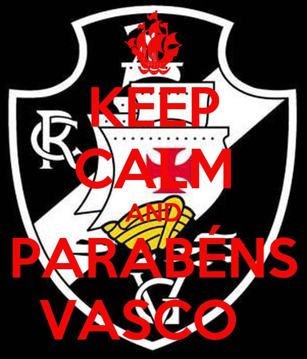 KEEP CALM AND PARABÉNS VASCO