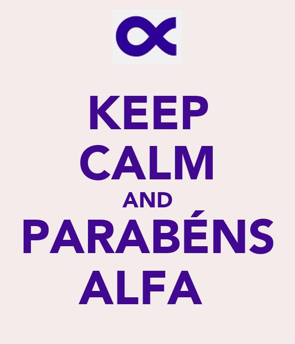 KEEP CALM AND PARABÉNS ALFA