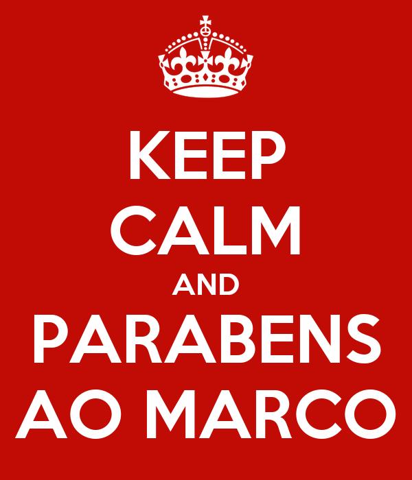 KEEP CALM AND PARABENS AO MARCO