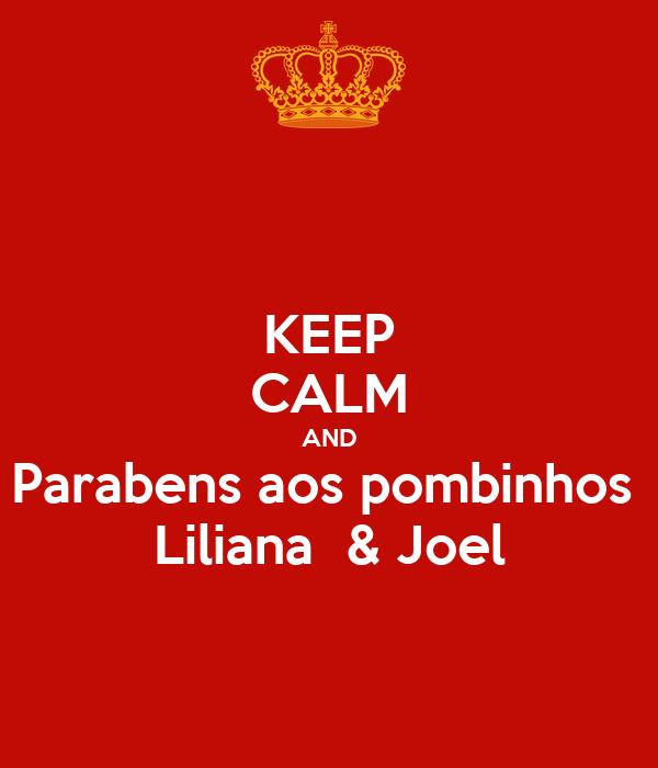 KEEP CALM AND Parabens aos pombinhos  Liliana  & Joel