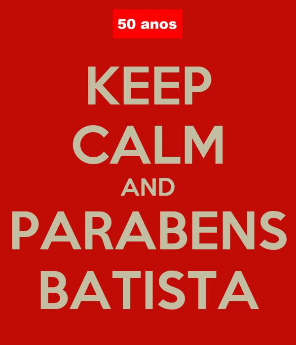 KEEP CALM AND PARABENS BATISTA