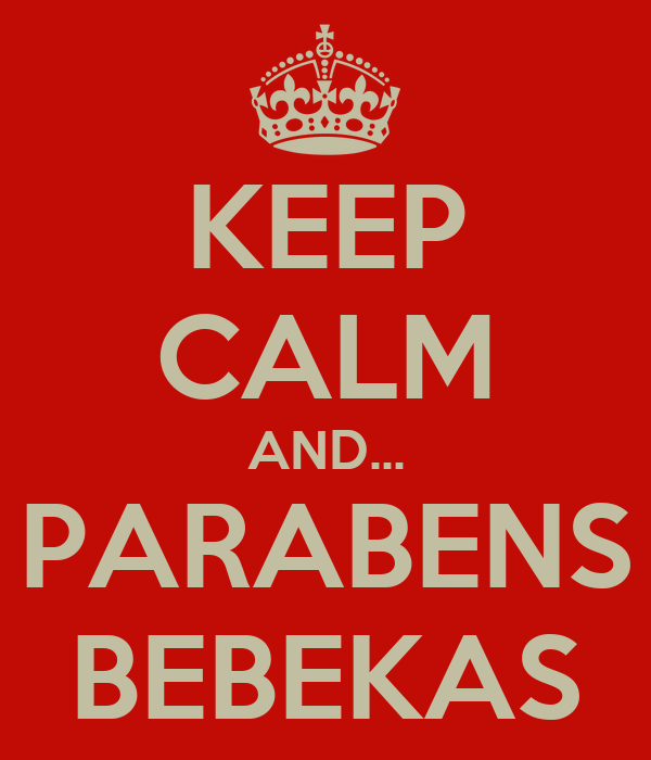 KEEP CALM AND... PARABENS BEBEKAS