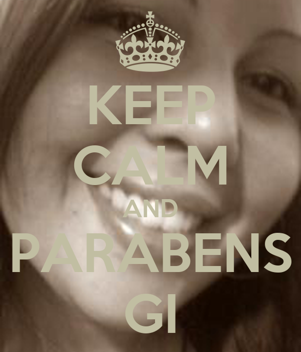 KEEP CALM AND PARABENS GI