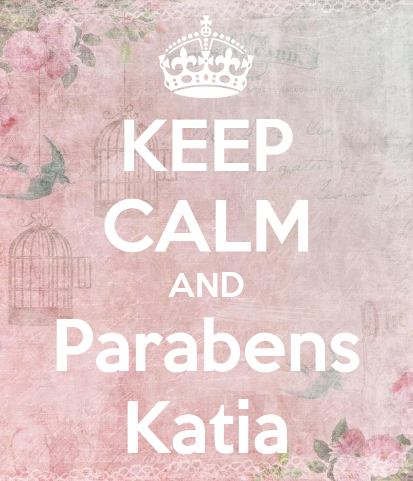KEEP CALM AND Parabens Katia